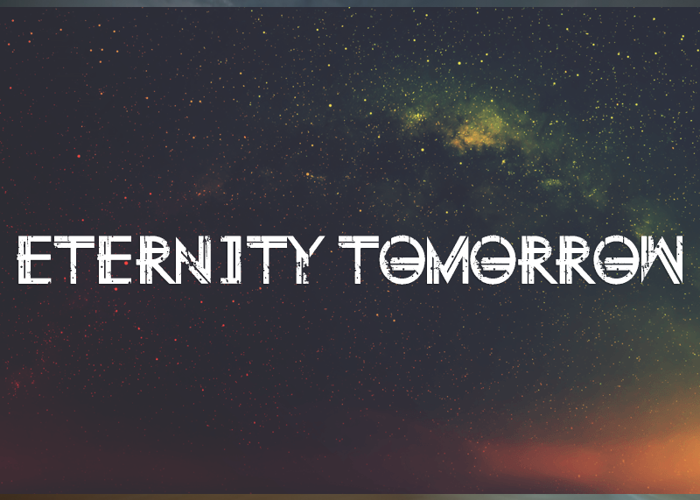 Eternity Tomorrow Font poster