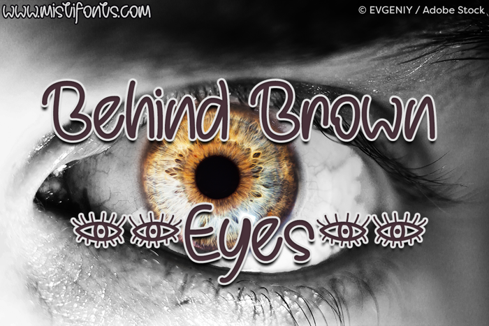 Behind Brown Eyes Font poster