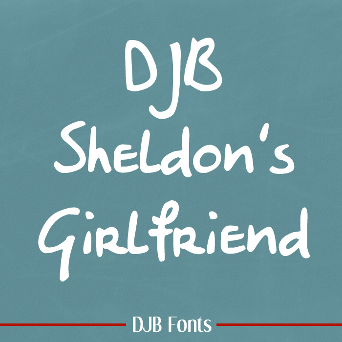 DJB Sheldon's Girlfriend Font poster