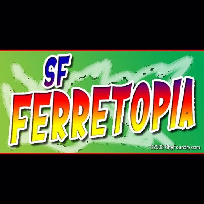 SF Ferretopia poster