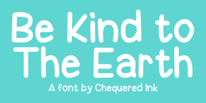 Be Kind To The Earth Font