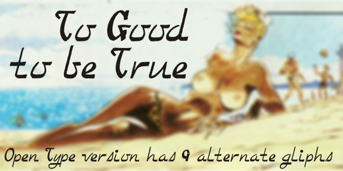 Too Good To Be True Font poster