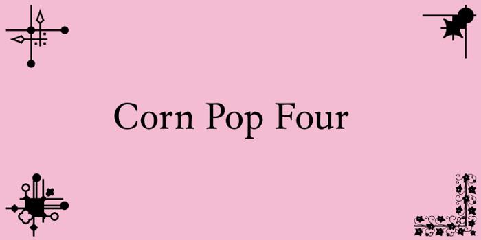 Corn Pop Four (2013) Font