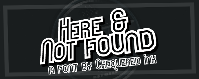 Here & Not Found Font poster