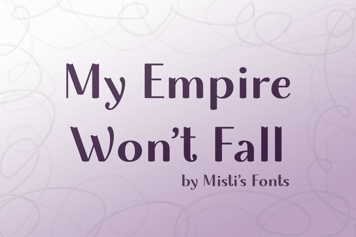 My Empire Wont Fall Font poster