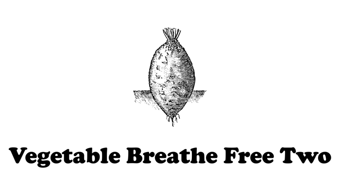 Vegetable Breathe Free Two Font poster