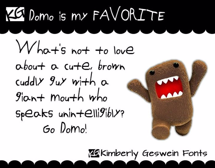 Domo is my FAVORITE Font