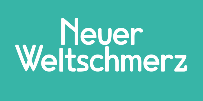 Neuer Weltschmerz Font poster