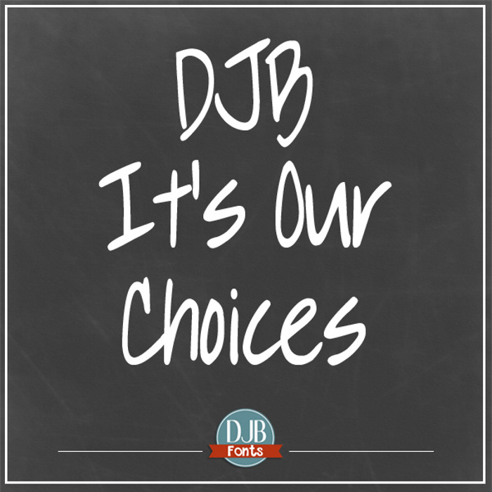 DJB It's Our Choices Font poster