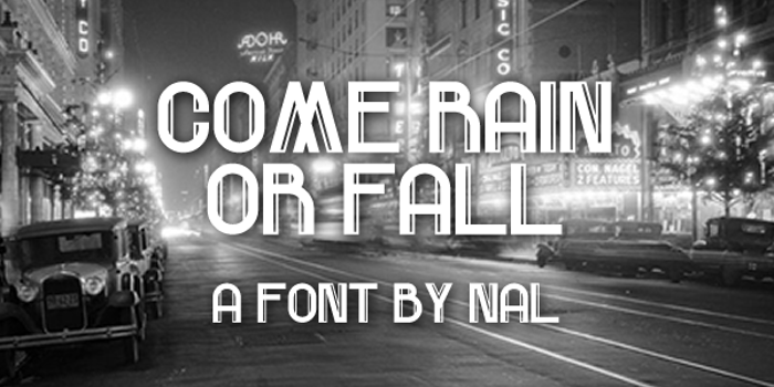 Come Rain Or Fall Font poster