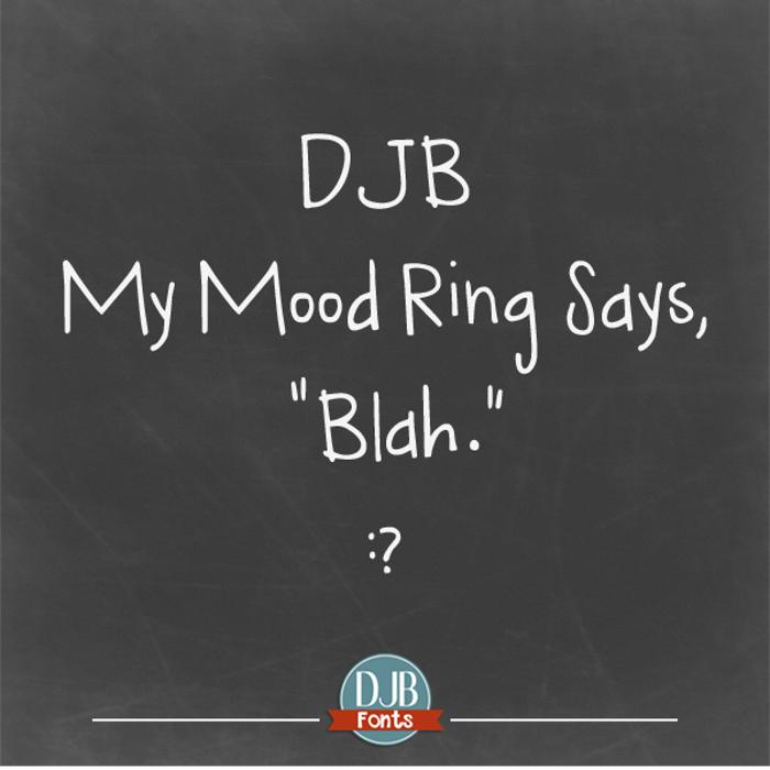 DJB My Mood Ring Says Blah Font poster