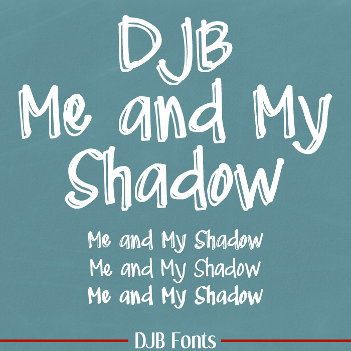 DJB Me and My Shadow Font poster