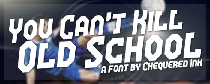 You Can't Kill Old School Font poster