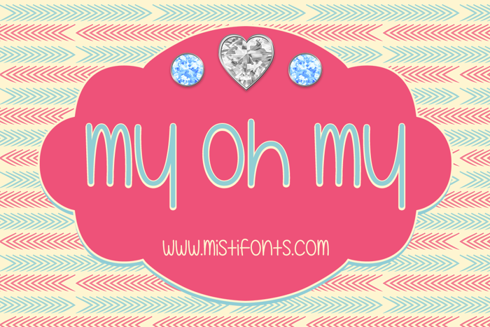 My Oh My Font poster