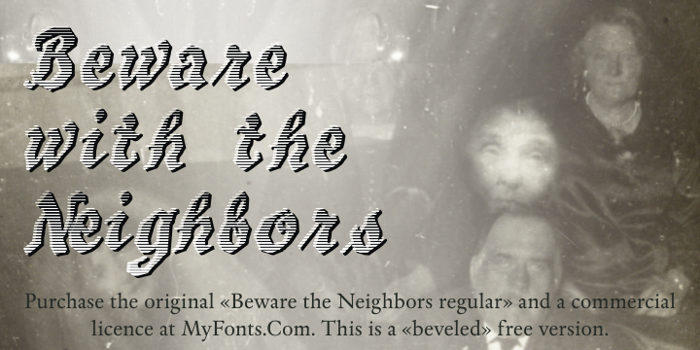Beware The Neighboors Shadow Font poster