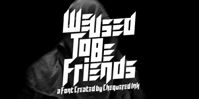 We Used To Be Friends Font poster