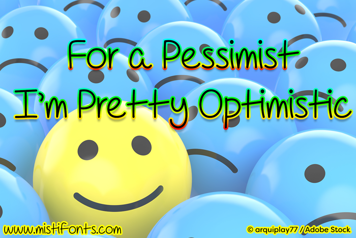 For A Pessimist, I'm Pretty Opt Font poster