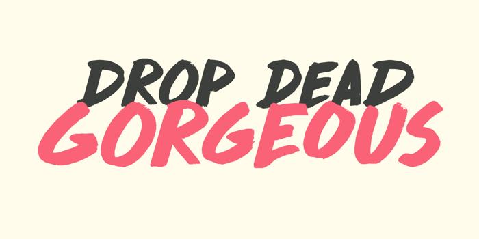 DK Drop Dead Gorgeous Font poster