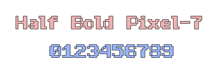 Half Bold Pixel-7 Font design graphic