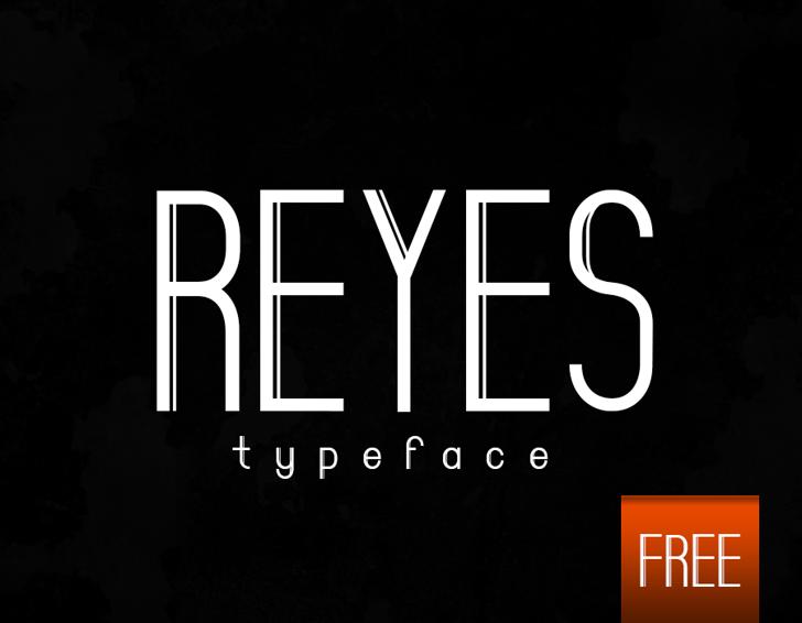 Reyes Font design typography