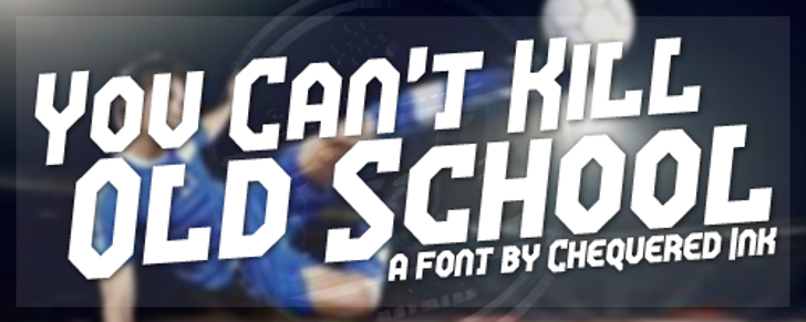 You Can't Kill Old School Font screenshot poster