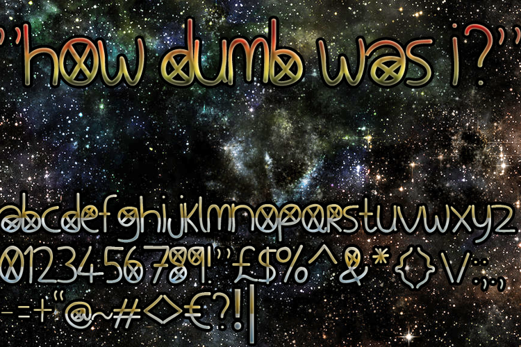 How Dumb Was I Font