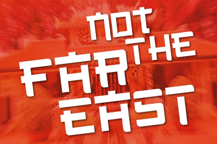 Not the far east Font