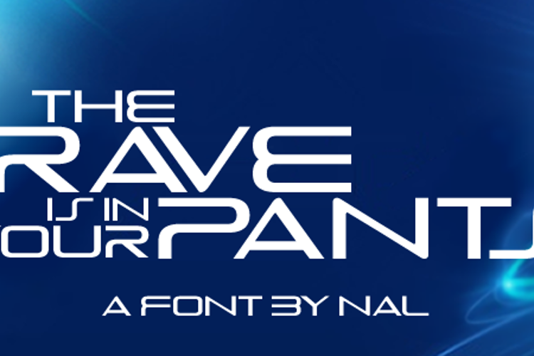 The Rave Is In Your Pants Font