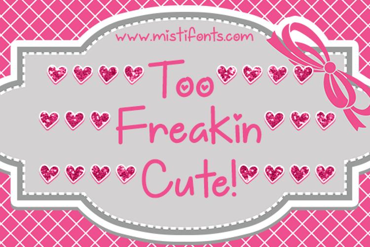 Too Freakin Cute Font