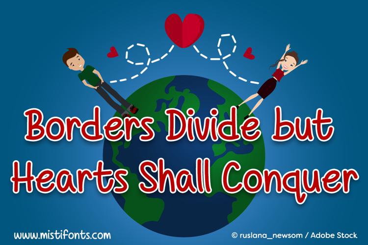 Borders Divide, But Hearts Shal Font