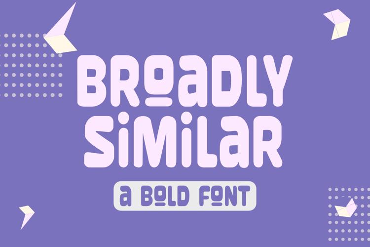 Broadly Similar Font