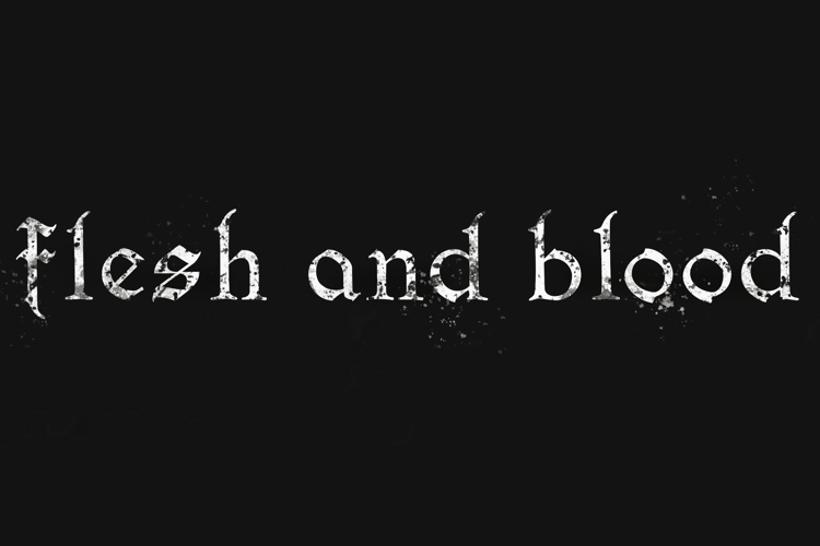flesh and blood Font