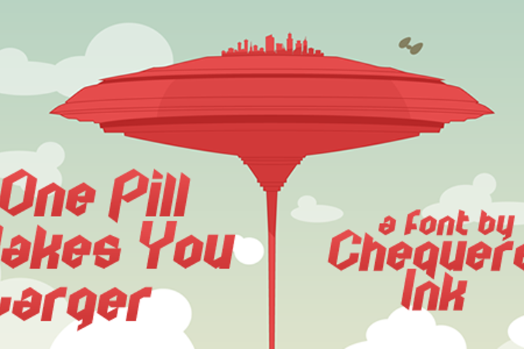 One Pill Makes You Larger Font