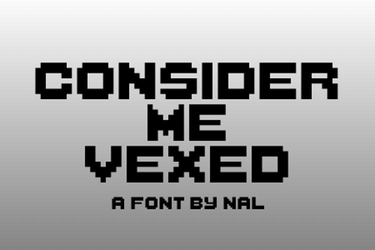 ConsiderMeVexed Font