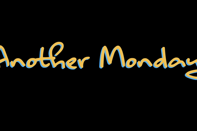 Another Monday Font