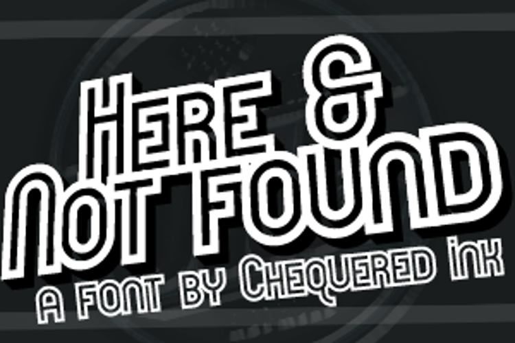 Here & Not Found Font