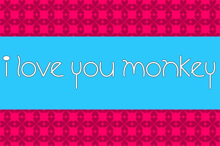 I Love You Monkey Font