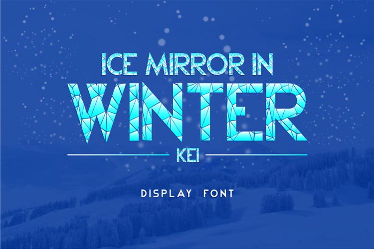 Ice Mirror in Winter Kei Font