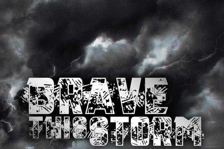 Brave this Storm Font