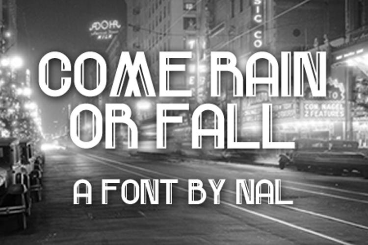 Come Rain Or Fall Font