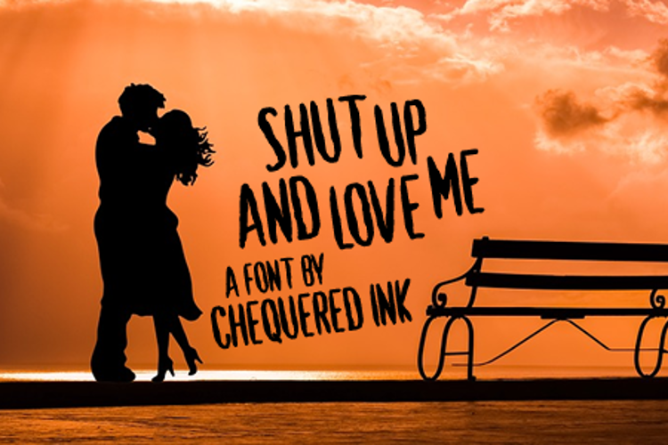 Shut Up and Love Me Font