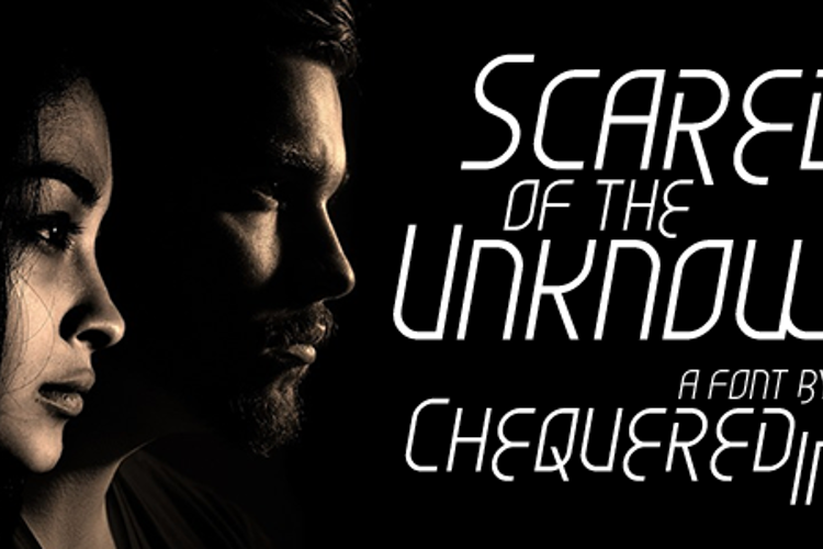 Scared of the Unknown Font