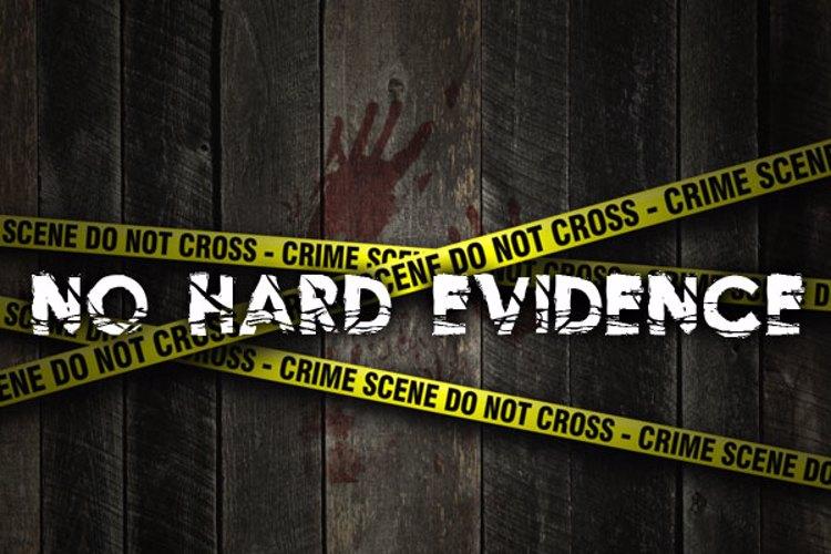 No Hard Evidence Font