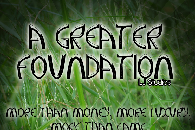 A Greater Foundation Font