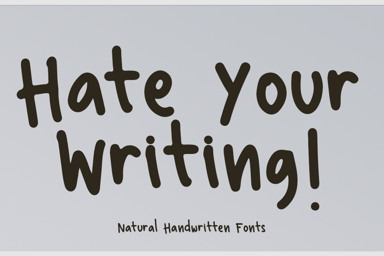 Hate Your Writing Font