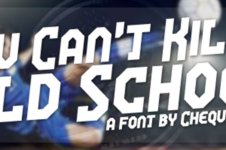 You Can't Kill Old School Font