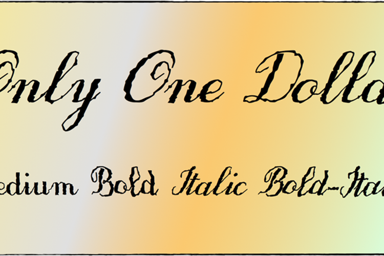 Only One Dollar Font