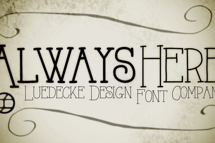 Always Here Font