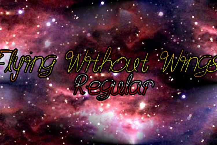 Flying Without Wings Font