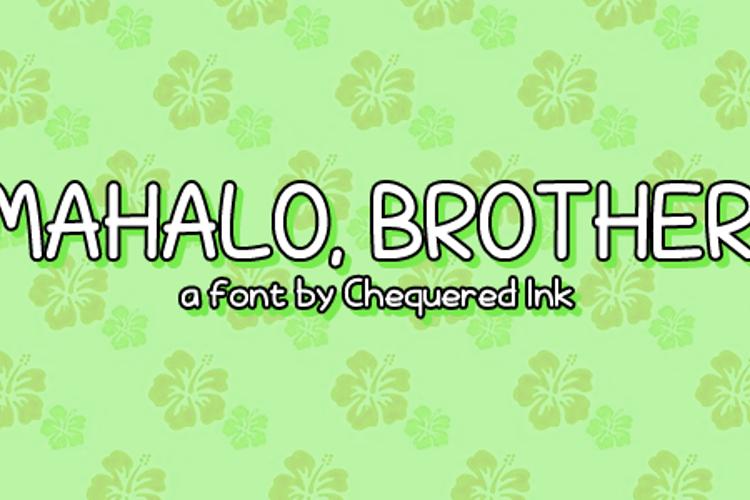Mahalo, brother! Font